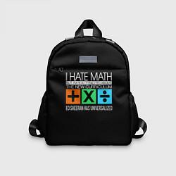 Детский рюкзак Ed Sheeran: I hate math цвета 3D-принт — фото 1