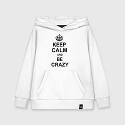Толстовка детская хлопковая Keep Calm & Be Crazy цвета белый — фото 1